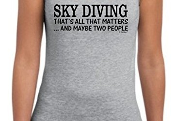 Skydiving Equipment Sky Diving That's All That Matters Maybe Two People Juniors Tank Top Large SpGry
