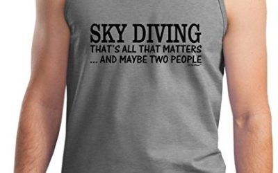 Skydiving Equipment Sky Diving That's All That Matters Maybe Two People Tank Top Large SpGry