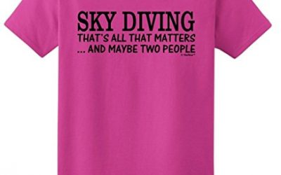 Skydiving Equipment Sky Diving That's All That Matters Maybe Two People Ladies T-Shirt Large Hlcna