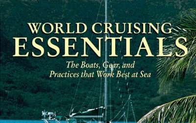 World Cruising Essentials : The Boats, Gear, and Practices That Work Best at Sea